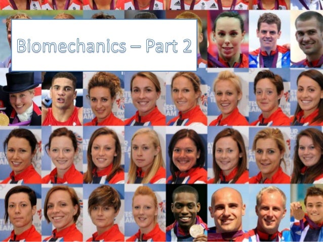 Biomechanics 2013 part 2