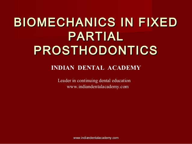 Biomechanics in fixed partial prosthodontics/ orthodontics training