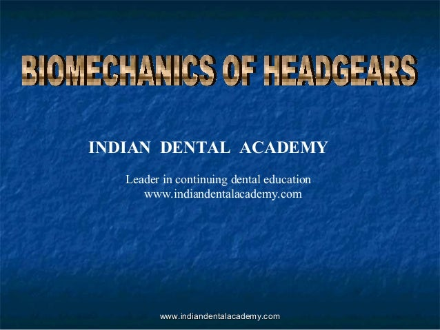Biomechanics of hg /certified fixed orthodontic courses by Indian dental academy