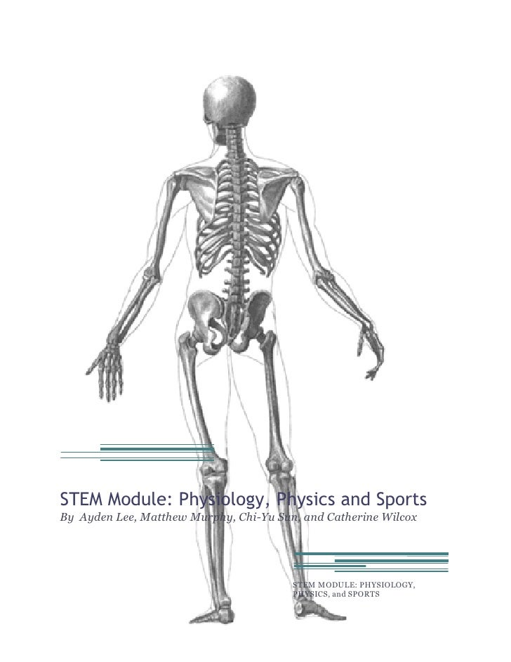 STEM Module: Physiology, Physics and Sports By Ayden Lee, Matthew Murphy, Chi-Yu Sun, and Catherine Wilcox                ...