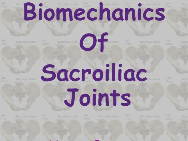 Biomechanics Of Sacroiliac Joints 1