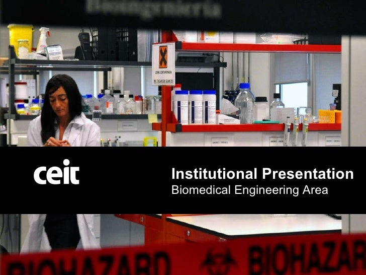 CEIT Institutional Presentation (for Biomedical Engineering Area)