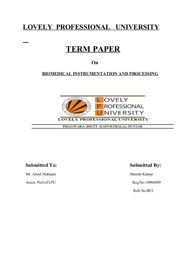 LOVELY PROFESSIONAL UNIVERSITY                      TERM PAPER                           On          BIOMEDICAL INSTRUMENT...