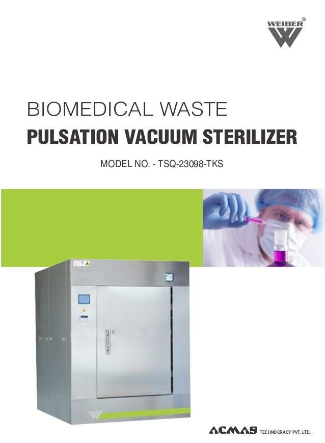 R BIOMEDICAL WASTE PULSATION VACUUM STERILIZER MODEL NO. - TSQ-23098-TKS TECHNOCRACY PVT. LTD.