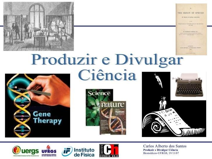 Produzir e divulgar ciência