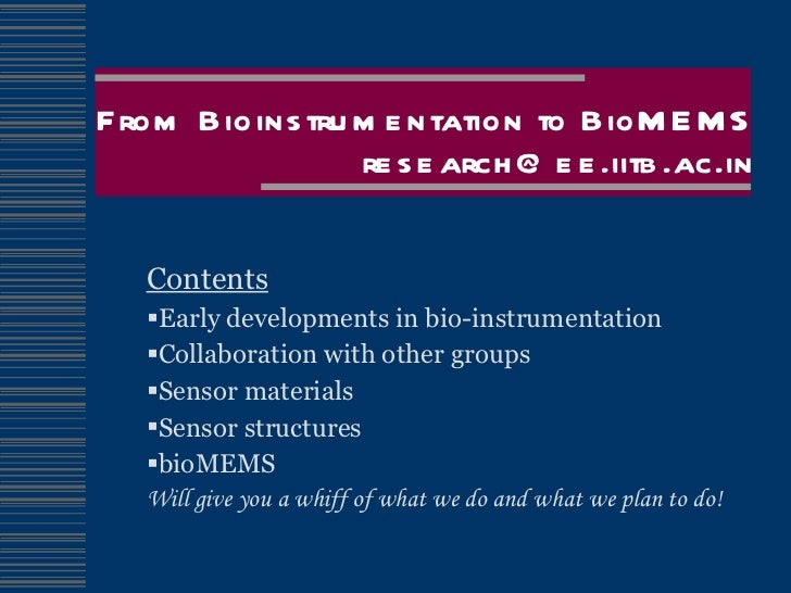 From Bioinstrumentation to BioMEMS [email_address] <ul><li>Contents </li></ul><ul><li>Early developments in bio-instrument...