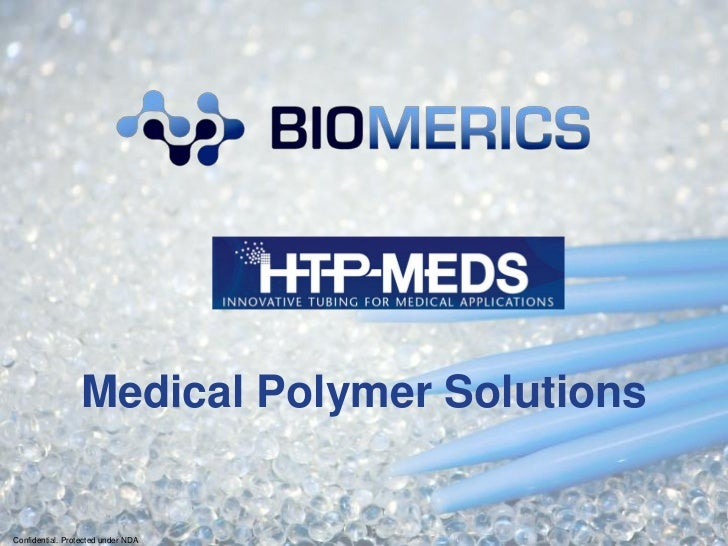 Medical Polymer SolutionsConfidential. Protected under NDA