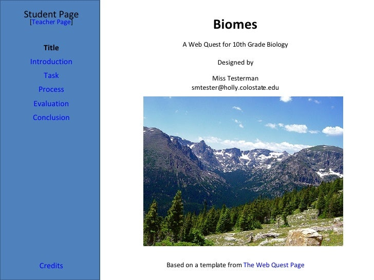 Biomes Student Page Title Introduction Task Process Evaluation Conclusion Credits [ Teacher Page ] A Web Quest for 10th Gr...