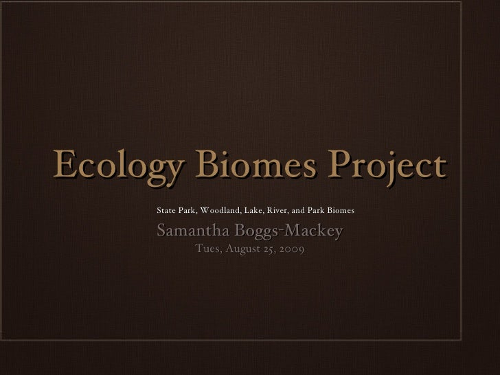Bios 275: Boggs: Biomes Slideshow Powerpoint
