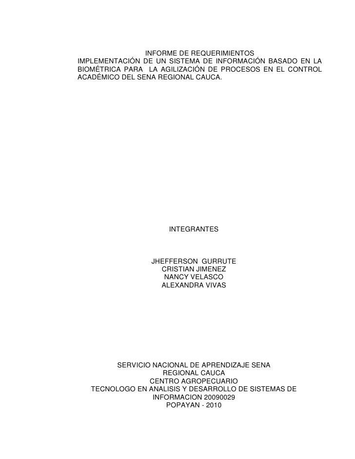 INFORME DE REQUERIMIENTOS<br />IMPLEMENTACIÓN DE UN SISTEMA DE INFORMACIÓN BASADO EN LA BIOMÉTRICA PARA  LA AGILIZACIÓN DE...
