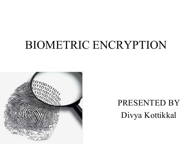 Biometric encryption