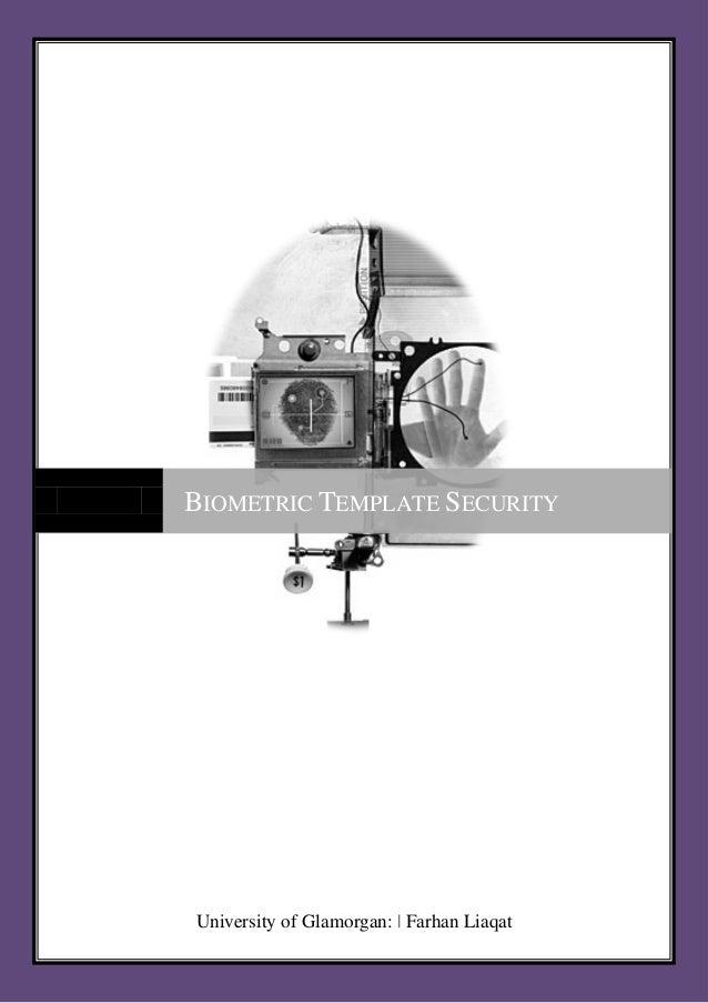 1   Biometric Template Security                    BIOMETRIC TEMPLATE SECURITY                      University of Glamorga...