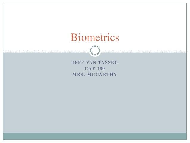 BiometricsJ E F F VA N TA S S E L       CAP 480M R S . M C C A RT HY