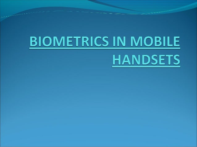 Biometrics in mobile handsets...