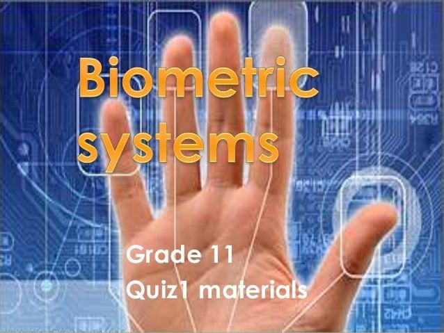 Biometric systems quiz materials