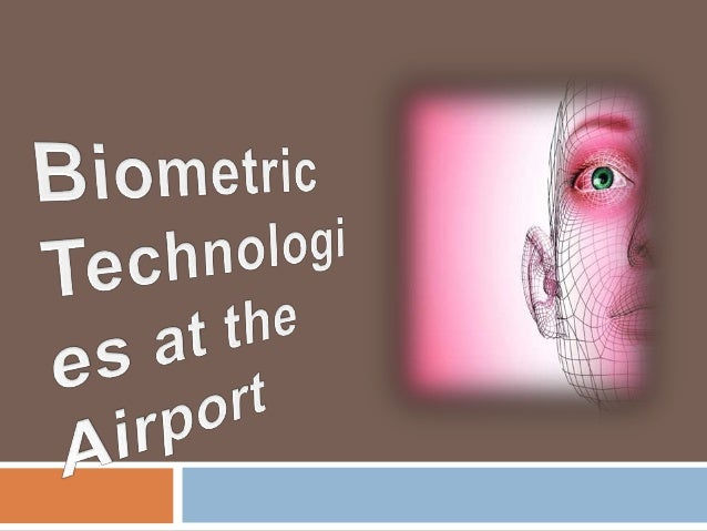Biometric technologies at the airport