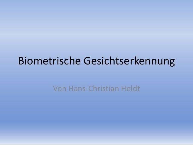 Biometrische Gesichtserkennung      Von Hans-Christian Heldt
