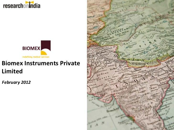 Biomex Instruments PrivateLimitedFebruary 2012