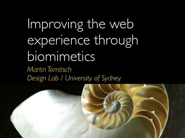 Improving the webexperience throughbiomimeticsMartin TomitschDesign Lab / University of Sydney