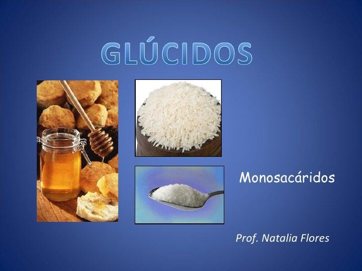 Prof. Natalia Flores Monosacáridos