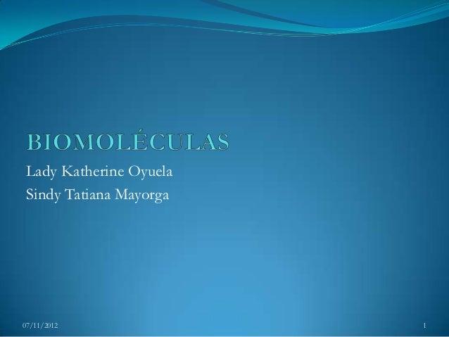 Lady Katherine Oyuela Sindy Tatiana Mayorga07/11/2012               1