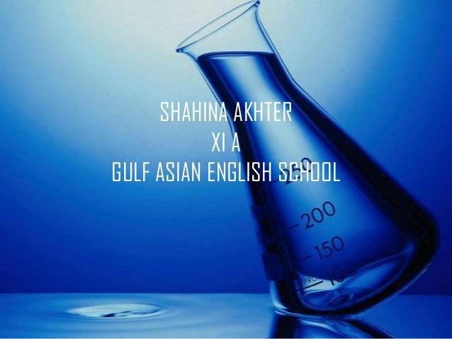 SHAHINA AKHTER           XI AGULF ASIAN ENGLISH SCHOOL