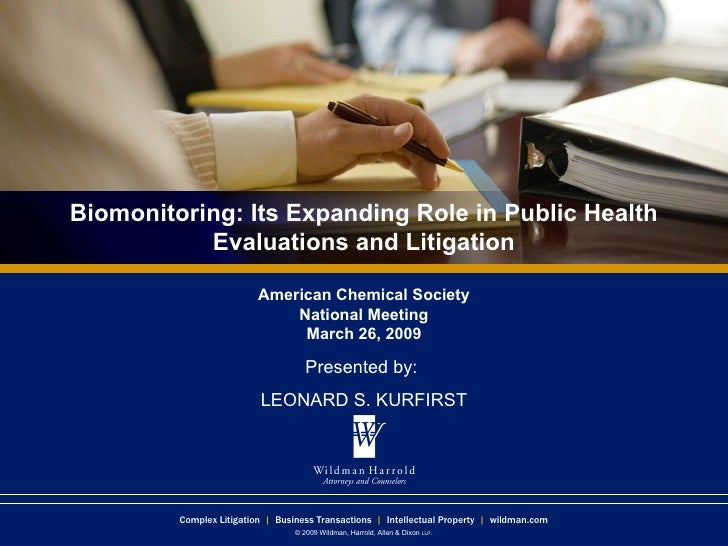 Biomonitoring: Its Expanding Role in Public Health Evaluations and Litigation American Chemical Society National Meeting M...