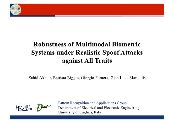 Robustness of Multimodal Biometric      Systems under Realistic Spoof Attacks               against All Traits     Zahid A...
