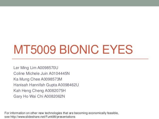 MT5009 BIONIC EYES Ler Ming Lim A0098570U Coline Michele Juin A0104445N Ka Mung Chee A0098573M Hanisah Hannifah Gupta A009...