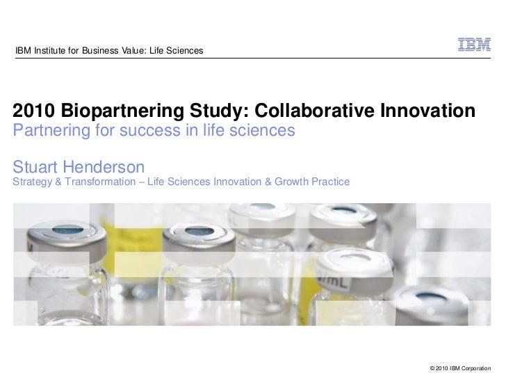 Collaborative Innovation in Biomedicine: IBM Stuart Henderson