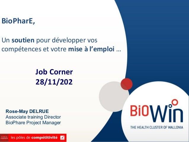 BioPharE,Un soutien pour développer voscompétences et votre mise à l'emploi …               Job Corner               28/11...