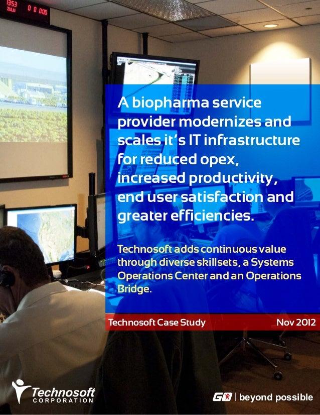 beyond possible Technosoft Case Study Nov 2012 A biopharma service provider modernizes and scales it's IT infrastructure f...