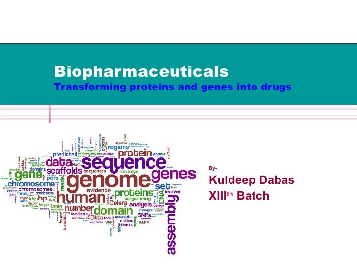 BiopharmaceuticalsTransforming proteins and genes into drugs                           By-                           Kulde...