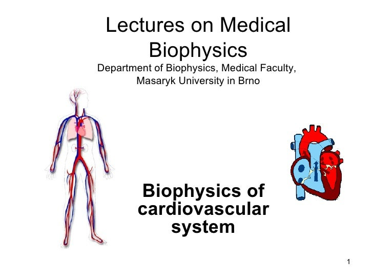 Biophysics of cardiovascular system Lectures on Medical Biophysics Department of Biophysics, Medical Faculty,  Masaryk Uni...