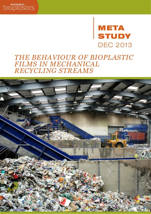 META STUDY DEC 2013  THE BEHAVIOUR OF BIOPLASTIC FILMS IN MECHANICAL RECYCLING STREAMS