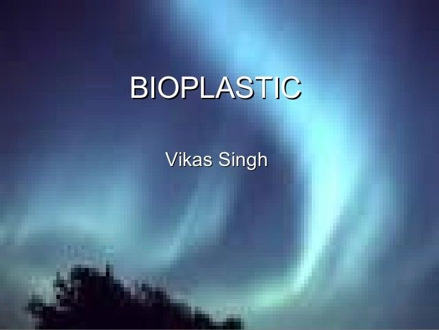 Bioplastic ppt