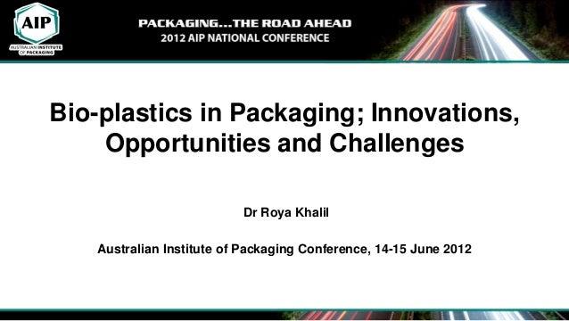 Bioplastics in packaging