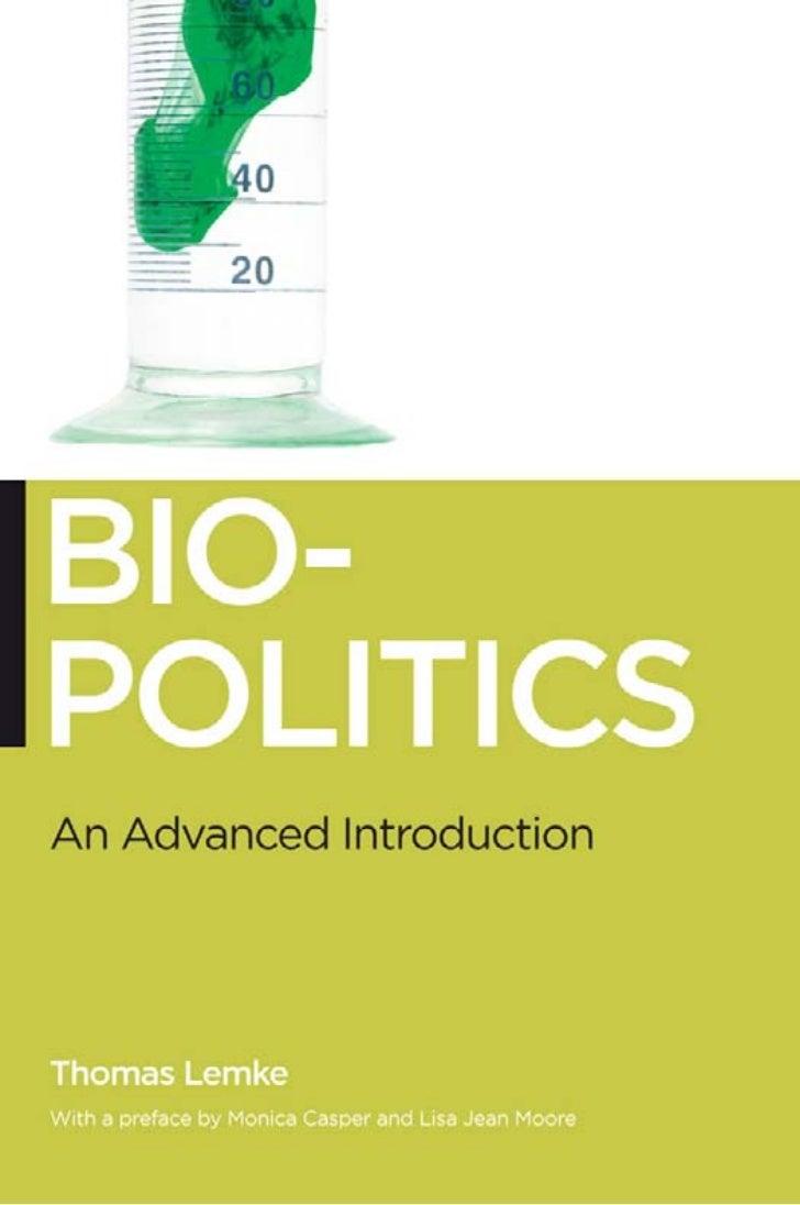 Biopolitics   an advanced introduction (lemke)