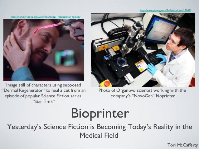 Bioprinter Yesterday's Science Fiction is Becoming Today's Reality in the Medical Field http://www.gizmag.com/3d-bio-print...