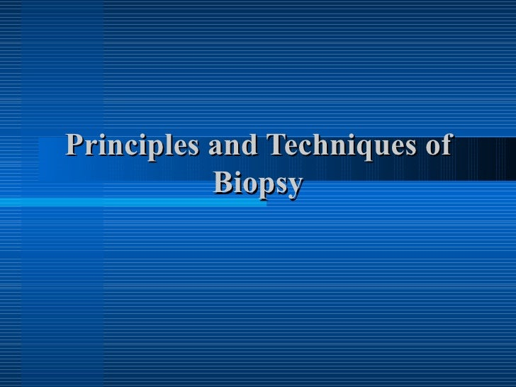 Principles and Techniques of Biopsy