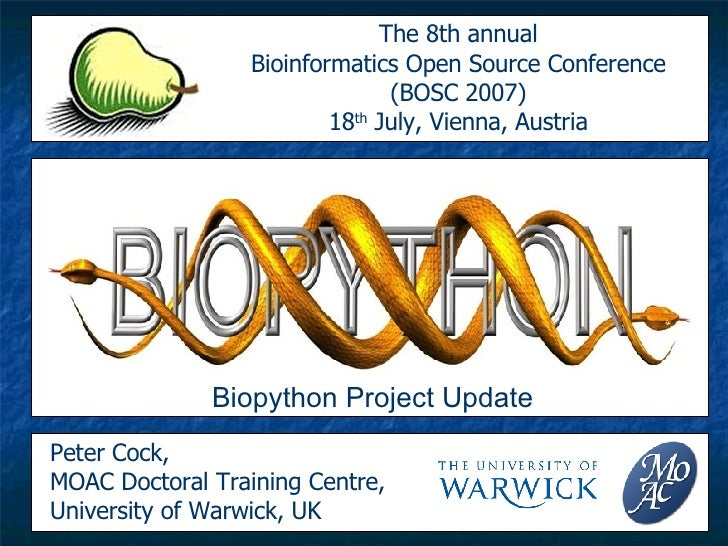 The 8th annual Bioinformatics Open Source Conference (BOSC 2007) 18 th  July, Vienna, Austria Biopython Project Update Pet...