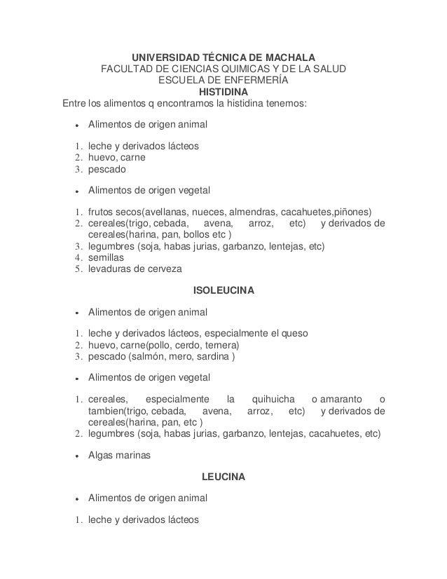 UNIVERSIDAD TÉCNICA DE MACHALA FACULTAD DE CIENCIAS QUIMICAS Y DE LA SALUD ESCUELA DE ENFERMERÍA HISTIDINA Entre los alime...
