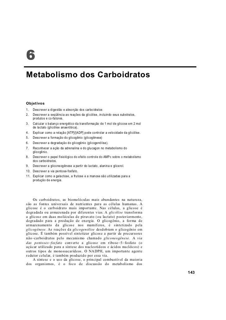 6Metabolismo dos CarboidratosObjetivos1.   Descrever a digestão e absorção dos carboidratos2.   Descrever a seqüência as r...