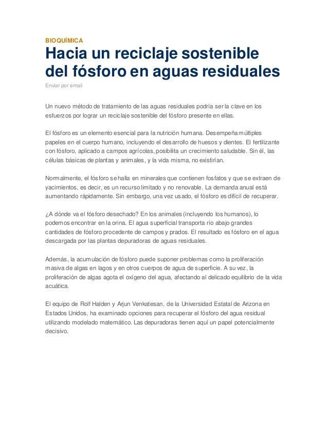 BIOQUÍMICA Hacia un reciclaje sostenible del fósforo en aguas residuales Enviar por email Un nuevo método de tratamiento d...