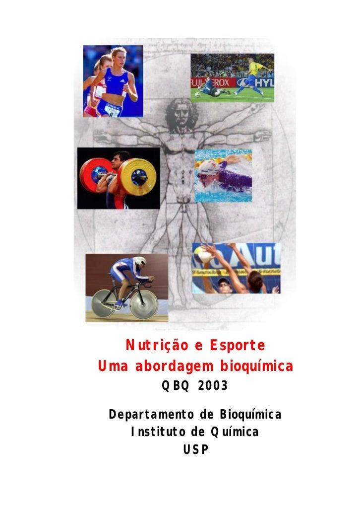 Nutrição e Esporte Uma abordagem bioquímica         QBQ 2003   Departamento de Bioquímica     Instituto de Química        ...