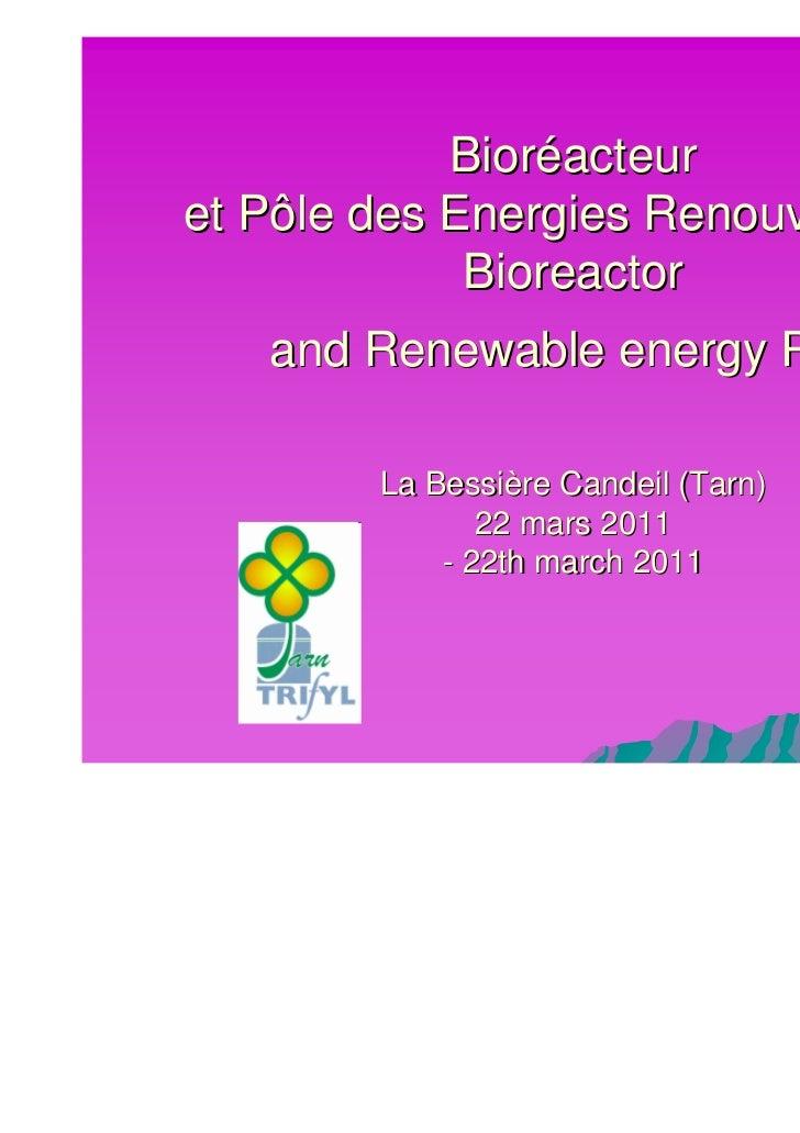 Bioréacteuret Pôle des Energies Renouvelables             Bioreactor   and Renewable energy Pole        La Bessière Candei...