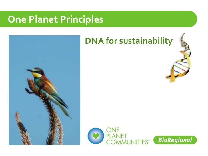 BioRegional One Planet Communities Induction - One Planet Principles - 2011