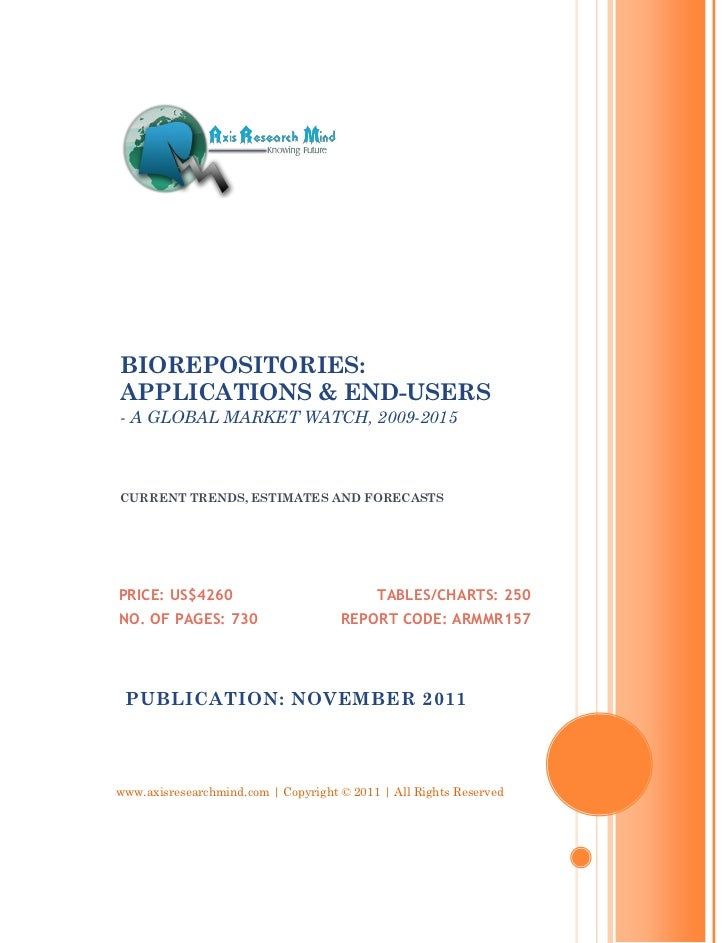 BIOREPOSITORIES:APPLICATIONS & END-USERS- A GLOBAL MARKET WATCH, 2009-2015CURRENT TRENDS, ESTIMATES AND FORECASTSPRICE: US...