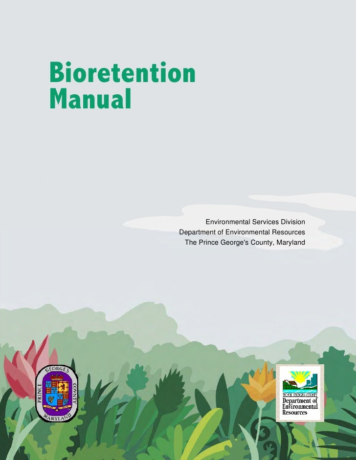 BioretentionManual                 Environmental Services Division          Department of Environmental Resources         ...