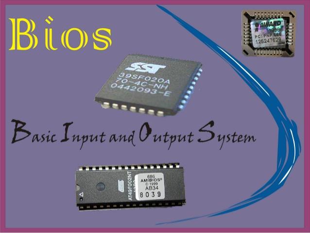 Bios ( <b>Basic Input Output System</b> )
